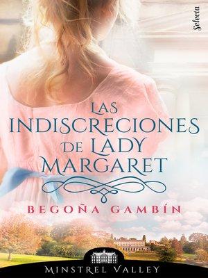 cover image of Las indiscreciones de lady Margaret