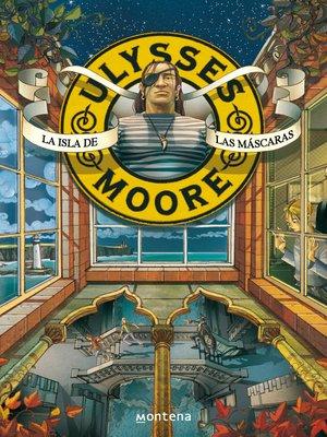 cover image of La Isla de las Máscaras (Serie Ulysses Moore 4)