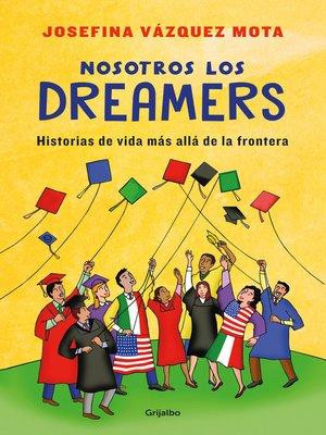 cover image of Nosotros los Dreamers