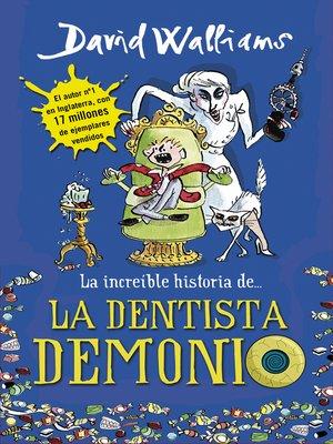 cover image of La increíble historia de... La dentista demonio