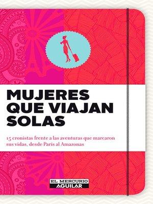 cover image of Mujeres que viajan solas