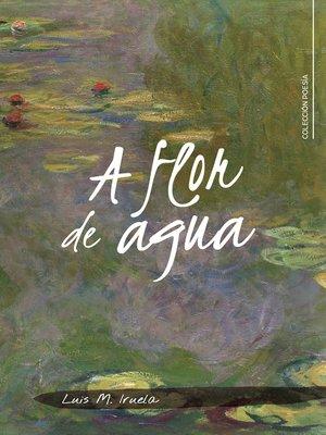 cover image of A flor de agua