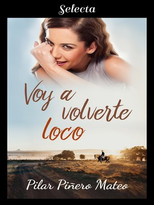 cover image of Voy a volverte loco