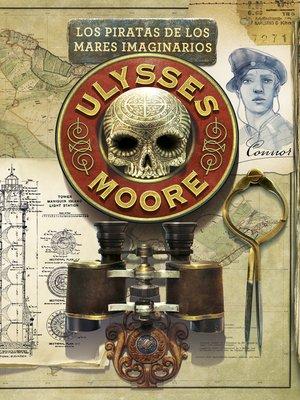 cover image of Los piratas de los Mares Imaginarios (Serie Ulysses Moore 15)