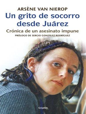 cover image of Un grito de socorro desde Juárez