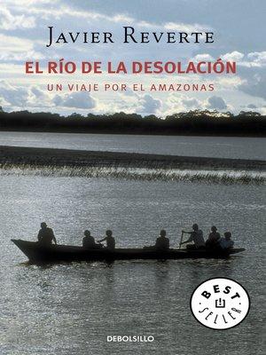 cover image of El río de la desolación