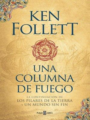 cover image of Una columna de fuego (Saga Los pilares de la Tierra 3)
