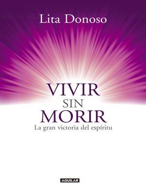 cover image of Vivir sin morir