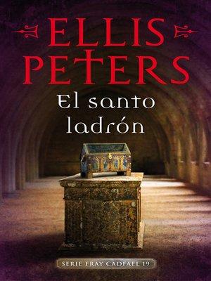 cover image of El santo ladrón (Fray Cadfael 19)