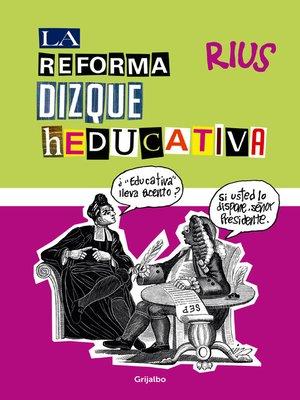 cover image of La reforma dizque heducativa