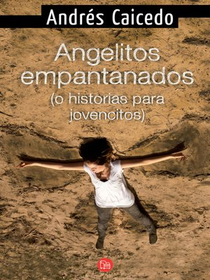 cover image of Angelitos empantanados (o historias para jovencitos)