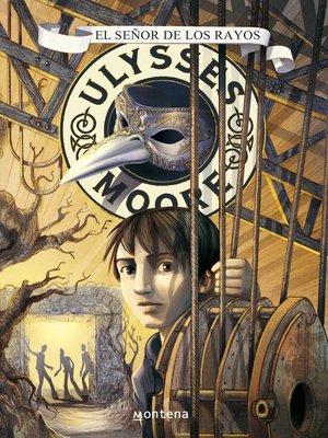 cover image of El Señor de los Rayos (Serie Ulysses Moore 8)