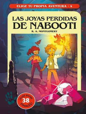 cover image of Elige tu propia aventura 4. Las joyas perdidas de Nabooti