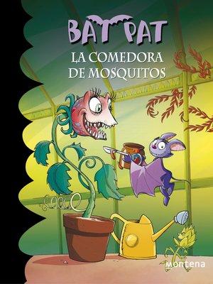 cover image of La comedora de mosquitos (Serie Bat Pat 25)