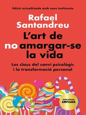 cover image of L'art de no amargar-se la vida (edició especial)