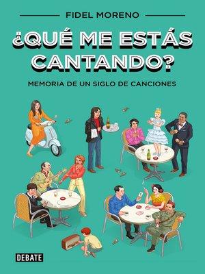 cover image of ¿Qué me estás cantando?