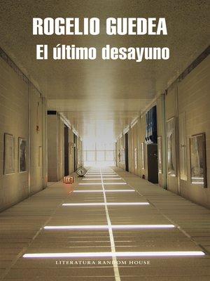 cover image of El último desayuno