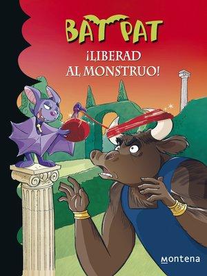 cover image of ¡Liberad al monstruo! (Serie Bat Pat 28)