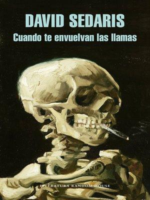cover image of Cuando te envuelvan las llamas