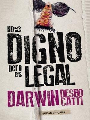 cover image of No es digno, pero es legal