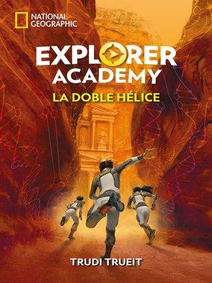 cover image of Explorer Academy#3. La doble hélice