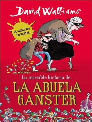 cover image of La increíble historia de... la abuela gánster