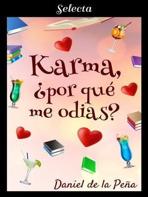 cover image of Karma, ¿por qué me odias?