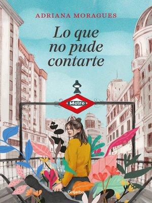 cover image of Lo que no pude contarte
