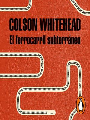 cover image of El ferrocarril subterráneo