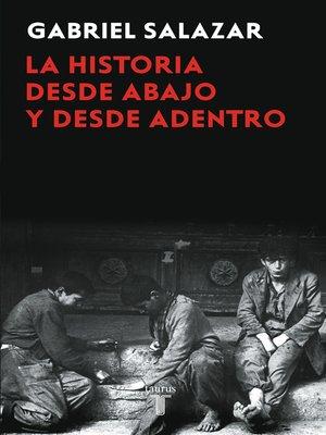 cover image of La historia desde abajo y desde adentro