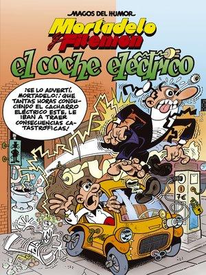 cover image of Mortadelo y Filemón. El coche eléctrico (Magos del Humor 155)