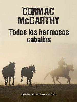 cover image of Todos los hermosos caballos