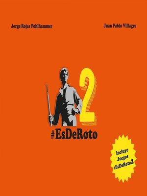 cover image of Es de roto 2