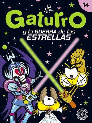 cover image of Gaturro 14. Gaturro y la guerra de las estrellas