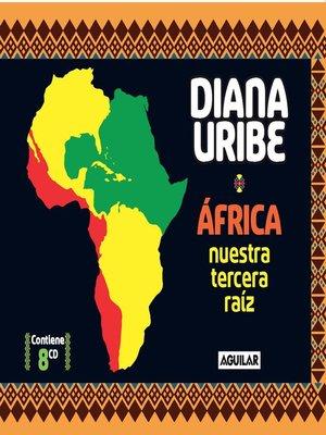 cover image of África, nuestra tercera raíz