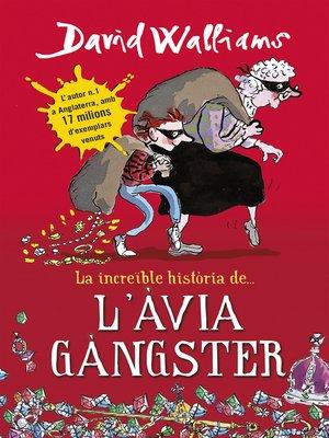 cover image of La increïble història de... L'àvia gàngster