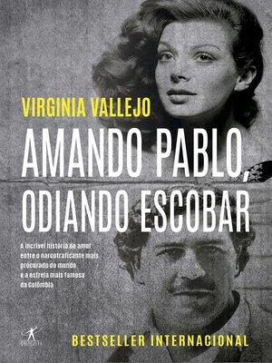cover image of Amando Pablo, odiando Escobar