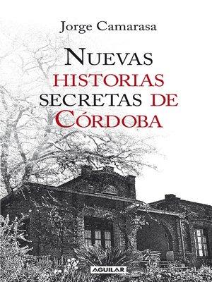cover image of Nuevas historias secretas de Córdoba