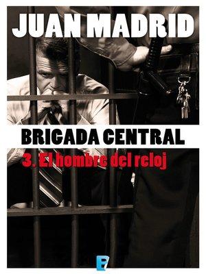 cover image of Brigada Central 3. El hombre del reloj