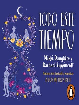 cover image of Todo este tiempo