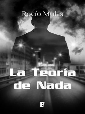 cover image of La teoría de Nada