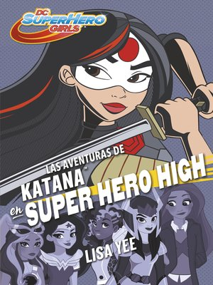cover image of Las aventuras de Katana en Super Hero High