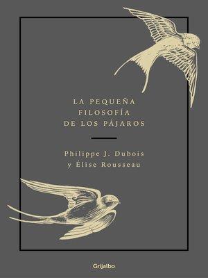 cover image of La pequeña filosofía de los pájaros