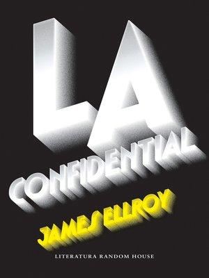 cover image of L.A. Confidential (Cuarteto de Los Ángeles 3)