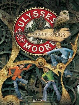 cover image of La Casa de los Espejos (Serie Ulysses Moore 3)