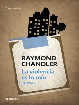 cover image of La violencia es lo mío