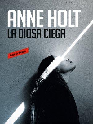 cover image of La diosa ciega (Hanne Wilhelmsen 1)
