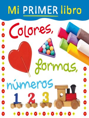 cover image of Mi primer libro. Colores, formas, números