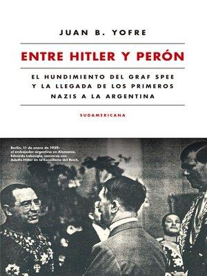 cover image of Entre Hitler y Perón