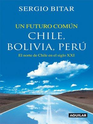 cover image of Un futuro común. Chile, Bolivia, Perú